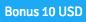 Bonus 10 USD